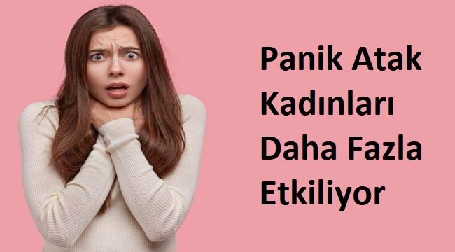 Panik Atak Kadınları Daha Fazla Etkiliyor
