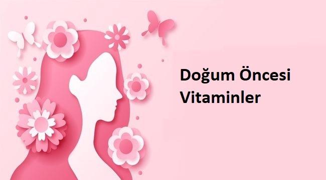 Doğum Öncesi Vitaminler