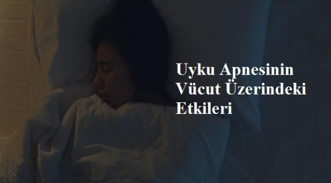 Uyku Apnesinin Vücut Üzerindeki Etkileri