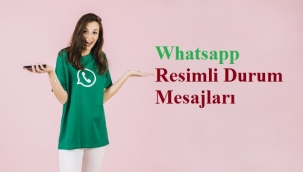 Whatsapp Resimli Durum Mesajları