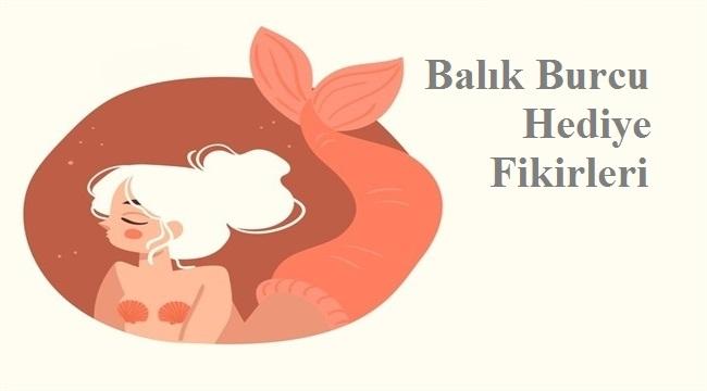 Balık Burcu Hediye Fikirleri