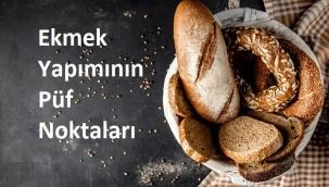 Ekmek Yapımının Püf Noktaları