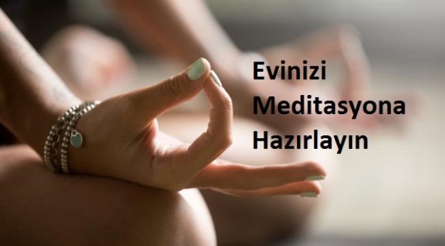 Evinizi Meditasyona Daha Uygun Hale Getirmek İçin 7 İpucu