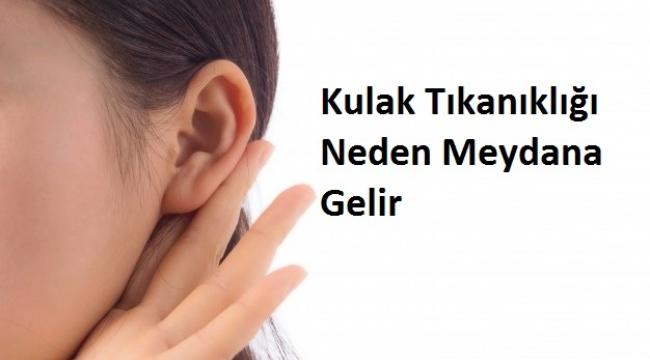 Kulak Tıkanıklığı Neden Meydana Gelir, Nasıl Tedavi Edilir?