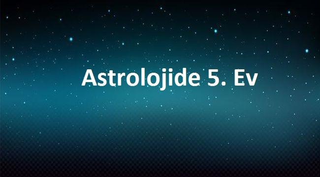 5. Ev Astrolojisi
