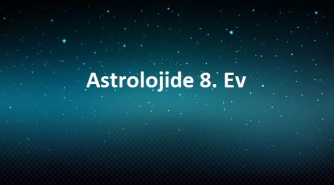8. Ev Astrolojisi