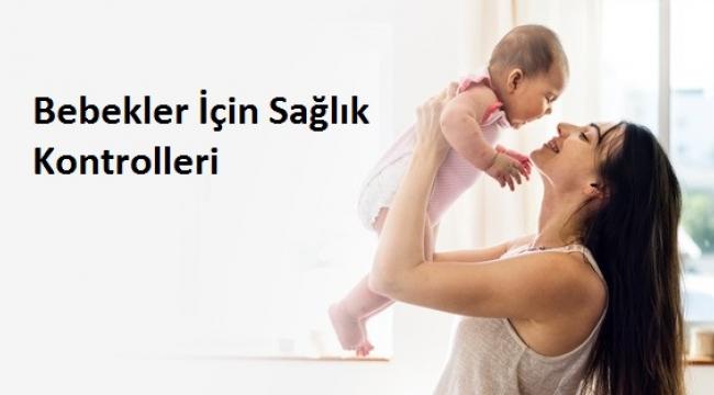 Bebekler İçin Sağlık Kontrolleri