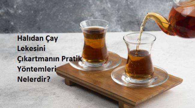 Halıdan Çay Lekesini Çıkartmanın Pratik Yöntemleri Nelerdir?