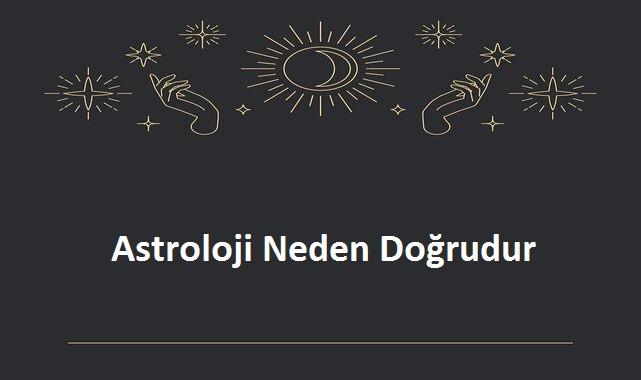 Astroloji Neden Doğrudur